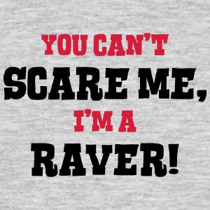 raver cant scare me - Men's T-Shirt