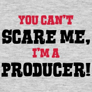 producer cant scare me - Men's T-Shirt
