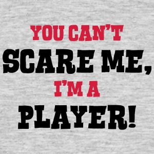player cant scare me - Men's T-Shirt