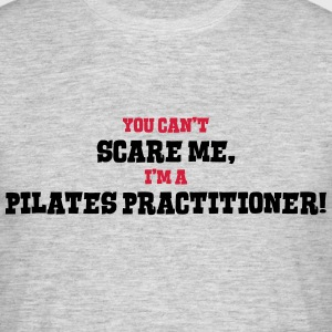 pilates practitioner cant scare me - Men's T-Shirt