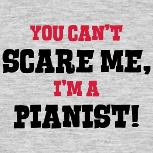 pianist cant scare me - Men's T-Shirt