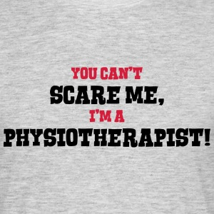 physiotherapist cant scare me - Men's T-Shirt