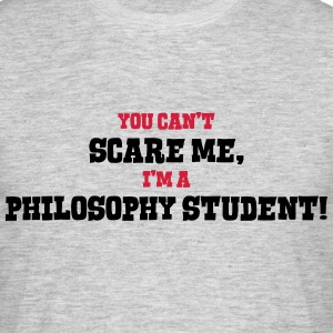 philosophy student cant scare me - Men's T-Shirt