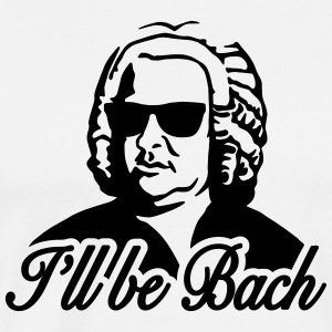 I'll be bach 2b T-Shirts - Men's Premium T-Shirt