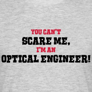 optical engineer cant scare me - Men's T-Shirt