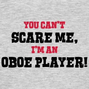 oboe player cant scare me - Men's T-Shirt