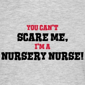 nursery nurse cant scare me - Men's T-Shirt