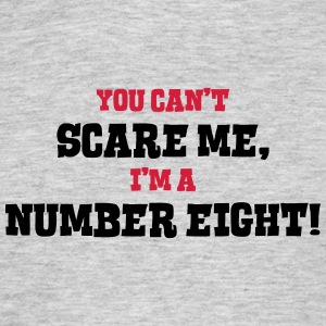 number eight cant scare me - Men's T-Shirt