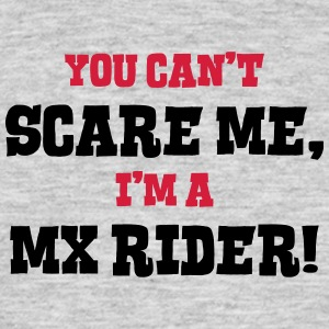 mx rider cant scare me - Men's T-Shirt