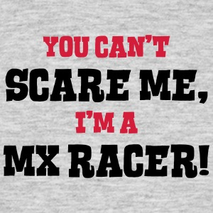 mx racer cant scare me - Men's T-Shirt