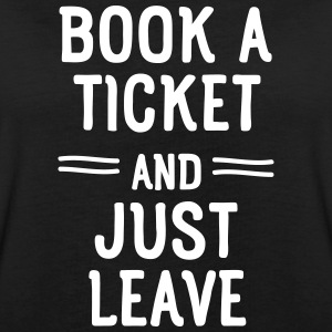 Book A Ticket And Just Leave T-Shirts - Frauen Oversize T-Shirt