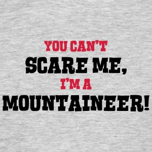 mountaineer cant scare me - Men's T-Shirt