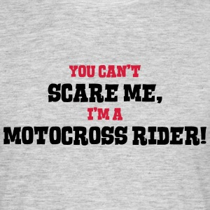 motocross rider cant scare me - Men's T-Shirt