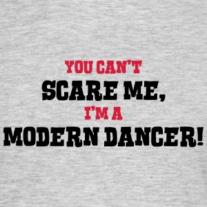 modern dancer cant scare me - Men's T-Shirt