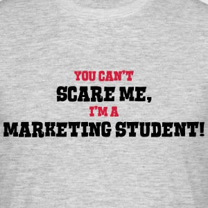marketing student cant scare me - Men's T-Shirt
