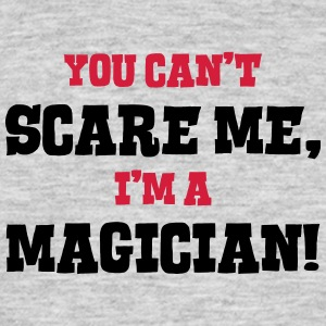magician cant scare me - Men's T-Shirt
