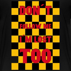 Don´t follow me, I´m lost too - Teenager Premium T-Shirt