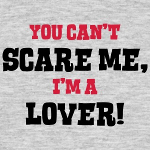 lover cant scare me - Men's T-Shirt
