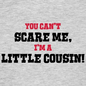 little cousin cant scare me - Men's T-Shirt