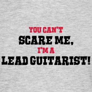 lead guitarist cant scare me - Men's T-Shirt