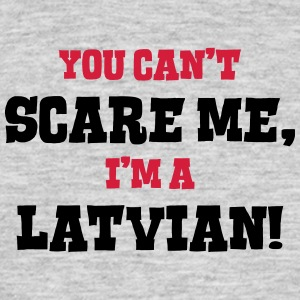 latvian cant scare me - Men's T-Shirt