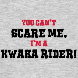 kwaka rider cant scare me - Men's T-Shirt