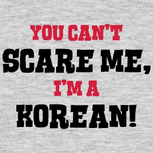 korean cant scare me - Men's T-Shirt