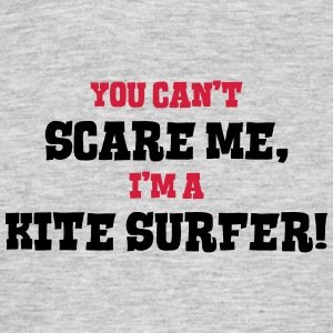 kite surfer cant scare me - Men's T-Shirt