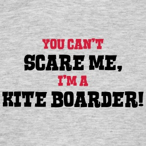 kite boarder cant scare me - Men's T-Shirt