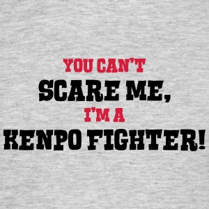 kenpo fighter cant scare me - Men's T-Shirt