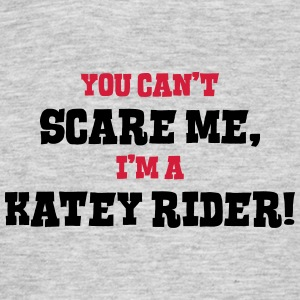 katey rider cant scare me - Men's T-Shirt