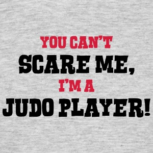judo player cant scare me - Men's T-Shirt