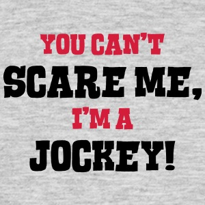jockey cant scare me - Men's T-Shirt