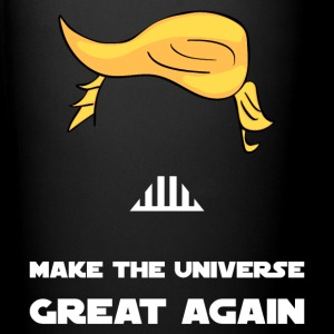 MAKE THE UNIVERSE GREAT AGAIN Tassen & Zubehör - Tasse einfarbig