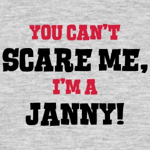 janny cant scare me - Men's T-Shirt