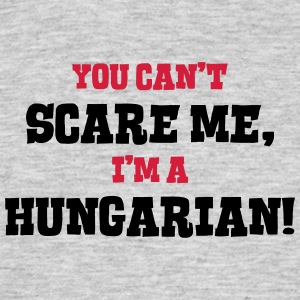 hungarian cant scare me - Men's T-Shirt