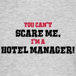 hotel manager cant scare me - Men's T-Shirt