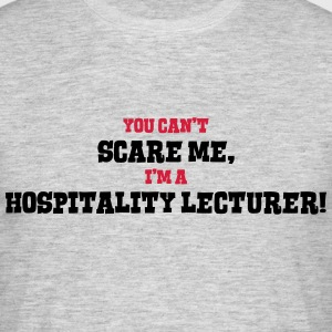 hospitality lecturer cant scare me - Men's T-Shirt