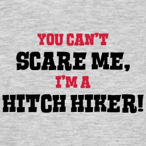 hitch hiker cant scare me - Men's T-Shirt