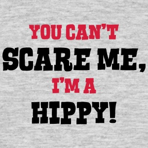 hippy cant scare me - Men's T-Shirt