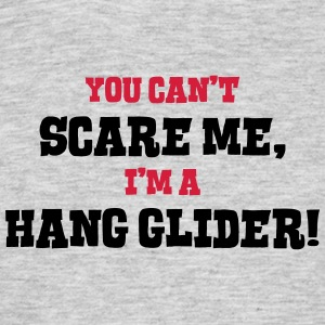 hang glider cant scare me - Men's T-Shirt