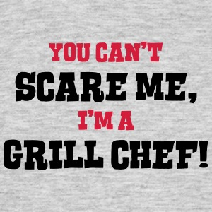 grill chef cant scare me - Men's T-Shirt