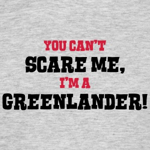 greenlander cant scare me - Men's T-Shirt