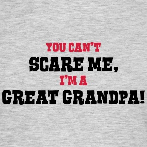 great grandpa cant scare me - Men's T-Shirt