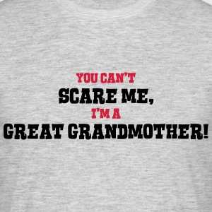 great grandmother cant scare me - Men's T-Shirt