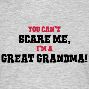 great grandma cant scare me - Men's T-Shirt
