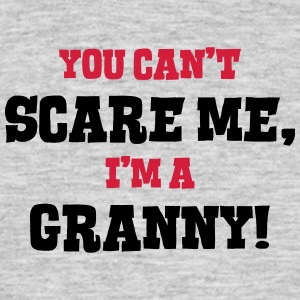 granny cant scare me - Men's T-Shirt