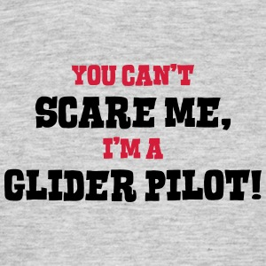 glider pilot cant scare me - Men's T-Shirt