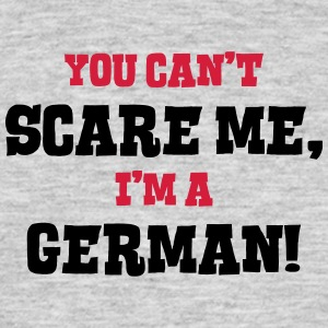 german cant scare me - Men's T-Shirt