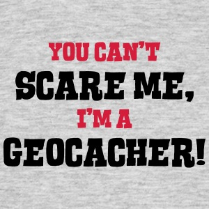 geocacher cant scare me - Men's T-Shirt